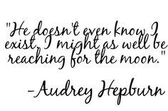 Quoted by Audrey Hepburn