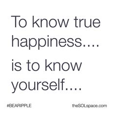 True Happiness is to know yourself intimately....from the inside out FEEL your heart for it holds all your secrets... #happiness #intimate #feel #heart