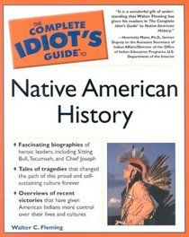 """""""Complete Idiot's Guide to Native American History (The Complete Idiot's Guide)"""" by Walter C. Fleming"""