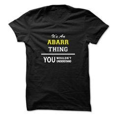 Its an ABARR thing, you wouldnt understand !! - #gift for guys #thank you gift. CHECKOUT => https://www.sunfrog.com/Names/Its-an-ABARR-thing-you-wouldnt-understand-.html?68278