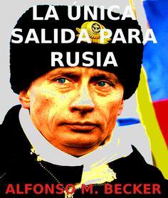 LA ÚNICA SALIDA PARA RUSIA EN LA GUERRA DE SIRIA