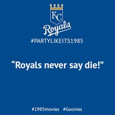 Party Like Its 1985 KC Royals - Movie Quotes - Imgur