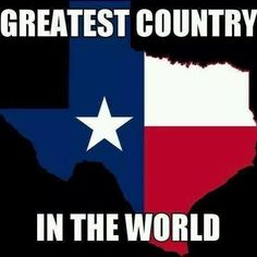 Being from Texas is a State of Mind. They really do think of Texas a it's own country, until they need the Federal funds, then, they are a part of the USA. It is most definitely a state of mind. Shes Like Texas, Eyes Of Texas, Texas Humor, Texas Meme, Texas Funny, Texas Quotes, Only In Texas, Republic Of Texas, Texas Forever