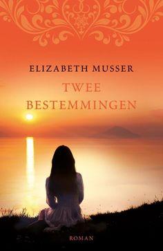 Twee bestemmingen – Elizabeth Musser