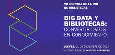 Detalle del cartel de la VII Jornada Profesional de la RBIC. Big data y bibliotecas: convertir datos en conocimiento 2014