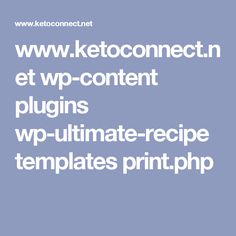 www.ketoconnect.net wp-content plugins wp-ultimate-recipe templates print.php