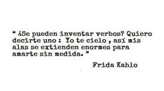 Yo te cielo...Frida Kahlo