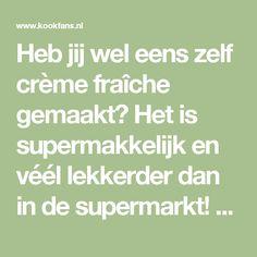 Heb jij wel eens zelf crème fraîche gemaakt? Het is supermakkelijk en véél lekkerder dan in de supermarkt! - KookFans.nl
