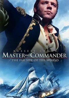 Master and Commander...another great film.