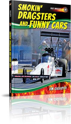 "SMOKIN' DRAGSTERS AND FUNNY CARS explores the personalities, the history, and the crazy cars associated with the wild world of drag racing. Readers get a look into the different types of drag racing—and a ""day at the races"" for an exciting you-are-there feeling.    http://www.speedingstar.com/books/titles/Default_Title.aspx?Title=Smokin'_Dragsters_and_Funny_Cars"