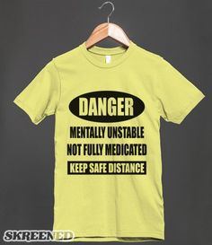 Lol I can totally name at least 3 people who probably need this shirt!