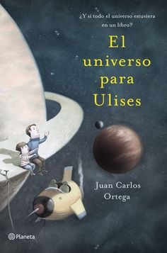 Buy El universo para Ulises: ¿Y si todo el universo estuviera en un libro? by Juan Carlos Ortega and Read this Book on Kobo's Free Apps. Discover Kobo's Vast Collection of Ebooks and Audiobooks Today - Over 4 Million Titles! Einstein, Audiobooks, This Book, Ebooks, Reading, Editorial, Cosmos, Portal, Grande