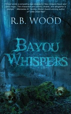 Today we welcome Sean with his first review, and it's something that he loved. Check out his thoughts on R.B. Wood's BAYOU WHISPERS, #comingsoon from Crystal Lake Publishing! #horror #amreading
