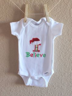 I Believe - Christmas Embroidered Applique Onesie