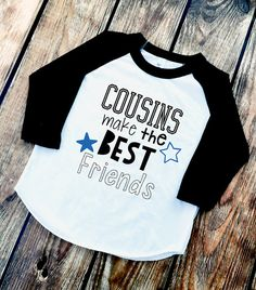 Cousins Make the Best Friends  Girls and Boys Shirts by VazzieTees