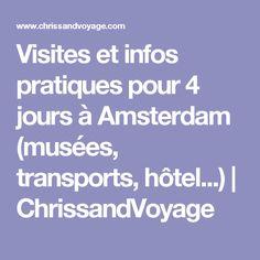 Visites et infos pratiques pour 4 jours à Amsterdam (musées, transports, hôtel...) | ChrissandVoyage