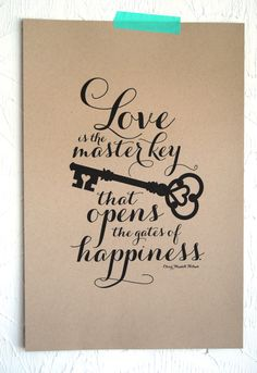 Love is the Master Key Letterpress Art Print Key Quotes, Quotes To Live By, Love Quotes, Inspirational Quotes, Quotes About Keys, Just In Case, Just For You, Master Key, Keys Art