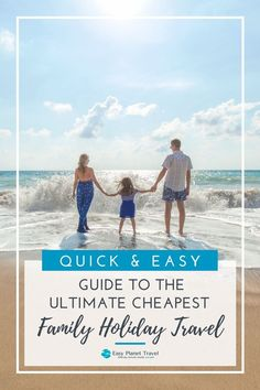 Quick and Easy Guide to Plan the Ultimate Family Vacations - Easy Planet Travel Cheap Family Holidays, Best Airfare Deals, Cheap Family Vacations, Family Destinations, Amazing Adventures, Holiday Travel, That Way, Kids Fun, Family Travel