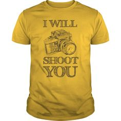 #Photography  I Will Shoot You, Order HERE ==> https://www.sunfrog.com/Jobs/I-Will-Shoot-You-Yellow-Guys.html?6789, Please tag & share with your friends who would love it , #renegadelife #birthdaygifts #christmasgifts