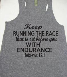 Running Tank Top. Keep Running The Race Hebrews 12:1 Christian Clothing. Inspiration. Fitness. Motivation. Mud Run. Marathon on Etsy, $23.95