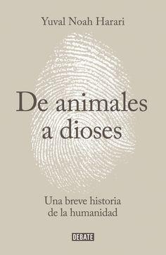 de animales a dioses: una breve historia de la humanidad-yuval noah harari-9788499924212