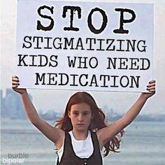 STOP Stigmatizing Kids who Need Medication!