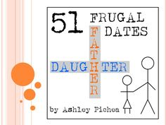 51 Frugal Father-Daughter Dates  {an ebook by Ashley Pichea}