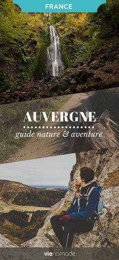What to do and see in Auvergne 100 nature itinerary - Travel Destinations Road Trip France, France Travel, Nature Quotes Adventure, Slow Travel, Photos Voyages, Europe Destinations, Amazing Nature, Land Scape, Adventure Travel