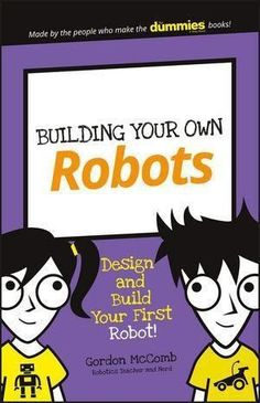 There's no better way for kids to learn about the world around them than to test how things work. This book presents fun robotics projects that children aged 7 – 11 can complete with common household items and old toys.  #Educational #STEMeducation
