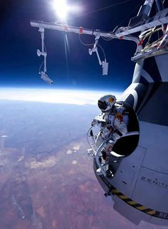 """""""When I was standing there on top of the world, you become so humble, you do not think about breaking records anymore, you do not think about gaining scientific data. The only thing you want is to come back alive"""" -Felix Baumgartner skydive. Felix successfully jumped from a space capsule, lifted by a helium balloon at a height of just over 128,000 feet above the Earth's surface ~ a world record. In the process, he also became the first man to break the speed of sound, in a free fall."""