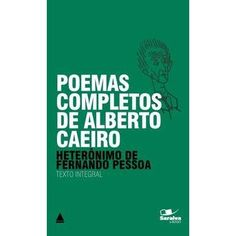 Poemas Completos de Alberto Caeiro - Fernando Pessoa