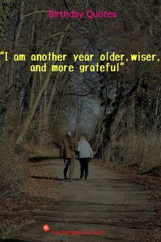 I am another year older, wiser, and more grateful Cute Happy Birthday Quotes, Happy Birthday Messages, Birthday Message To Myself, Birthday Wishes For Myself, Older Quotes, Another Year Older, Famous Author Quotes, Wise Quotes, Wise Words