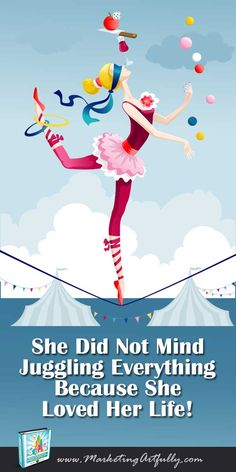 She did not mind juggling everything because she loved her life! If you are juggling your work, family, life & marketing everyday, keeping all the balls in the air can be a job in itself. Find out how to make growing your business more manageable with my Marketing Strategy Guide!