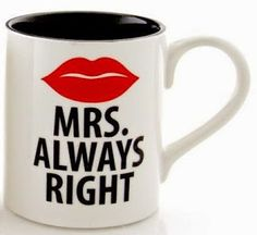 Treasures By Brenda: 31 DAYS OF COFFEE MUGS: Mr. Right and Mrs. Always Right