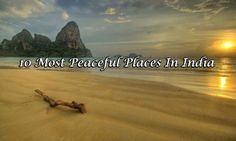 10 Most Peaceful Places In India