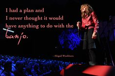 Abigail Washburn at I Have A Plan, How To Plan, Ted Quotes, Things To Think About, Thoughts, Concert, Music, Movies, Movie Posters