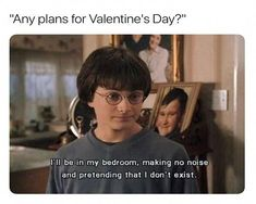 Funny pictures about Honest Valentine's plans. Oh, and cool pics about Honest Valentine's plans. Also, Honest Valentine's plans. Crush Memes, Daniel Radcliffe, Disney Memes, Funny Valentine, Valentines Day Memes Single, Valentine Nails, Valentine Ideas, Must Be A Weasley, Ron Weasley
