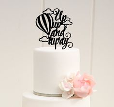 ORIGINAL UP UP AND AWAY HOT AIR BALLOON CAKE TOPPER  PLEASE NOTE: We love to allow 3-4 weeks for the production of our custom items but if you