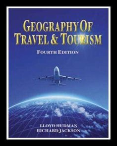 Geography of Travel & Tourism 4th Edition