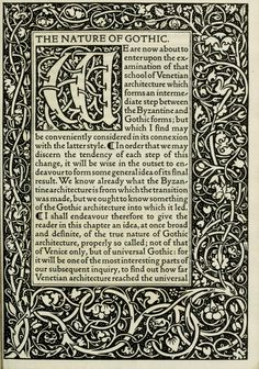 The nature of Gothic : Printed and sold by William Morris at the Kelmscott Press Medieval Manuscript, Illuminated Manuscript, Pre Raphaelite, Arts And Crafts Movement, William Morris, Letterpress, Line Art, Embroidery Patterns, Art Nouveau