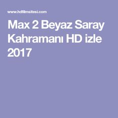 Max 2 Beyaz Saray Kahramanı HD izle 2017