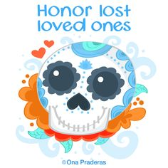 Honor lost loved ones #dayofthedead #qotd #happy #positive #kids #ladywavedoodle http://www.onapraderas.com/honor-lost-loved-ones/
