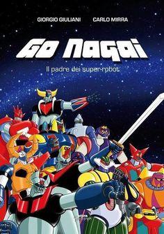 © ANSA Goldrake e gli altri super-robot di Naga