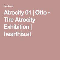Atrocity 01 | Otto - The Atrocity Exhibition | hearthis.at