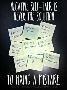Negative self-talk is never the solution to fixing a mistake. Need to work on my negative self talk. Positive Body Image, Positive Thoughts, Negative Thinking, Negative Self Talk, Self Compassion, Self Esteem, Cool Words, Best Quotes, Psychology