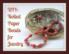 DIY Rolled Paper Beads for Jewelry