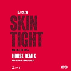 Music: DJ Caise – Skin Tight (House Remix)