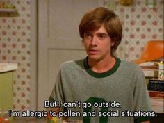 Seriously I am to pollen and social situations