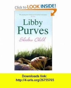 Shadow Child (9780340837436) Libby Purves , ISBN-10: 0340837438  , ISBN-13: 978-0340837436 ,  , tutorials , pdf , ebook , torrent , downloads , rapidshare , filesonic , hotfile , megaupload , fileserve