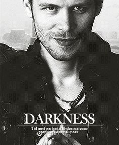 Klaus - Darkness: Tell me if you hurt at all when someone says my name with yours.  (it wasn't easy deciphering what this picture said but I discovered it was part of a poem of which I can find no author)